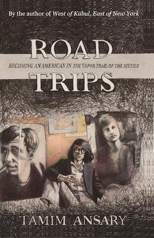 Tamim Ansary Road Trips book cover