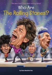 Cover of Who are the Rolling Stones by Dana Meachen Rau; the Rolling Stones singing with overlarge heads