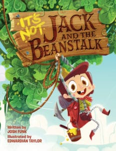 Cover of It's Not Jack and the Beanstalk by Josh Funk; boy with climbing gear swings from a beanstalk