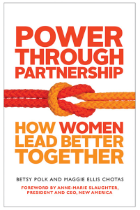 Maggie-Chotas-and-Betsy-Polk-Joseph-Power-Through-Partnership-How-Women-Lead-Better-Together-Success-Story