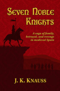 Book cover of Seven Noble Knights by J. K. Knauss; silhouettes of knights on horseback
