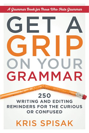 Author interviews archives page 2 of 5 the book doctors cover of get a grip on your grammar by kris spisak bent pencil under title fandeluxe Choice Image