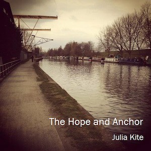 Cover of The Hope and Anchor by Julia Kite; River runs between a street and trees