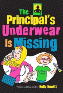 Cover of the Principal's Underwear is Missing by Holly Kowitt; two students running beneath title