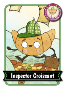 Inspector Croissant collector's card; croissant with eyes, mouth, arms, and legs walking wearing a hat and carrying suitcase