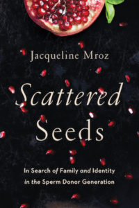 Cover of Scattered Seeds by Jacqueline Mroz; seeds falling from a fruit on cover