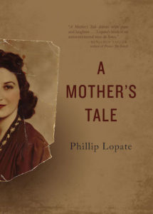 Cover of A Mother's Tale by Phillip Lopate; a faded torn picture of a woman sits to the left of the title