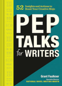 "Book cover of ""Pep Talks for Writers"" by Grant Faulkner; title in white letters in front of blue and green background"