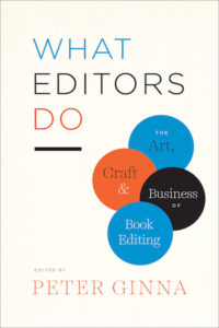 Cover of What Editors Do by Peter Ginna:  title in blue, black, and orange letters on white background, with further description of the book in similarly colored bubbles